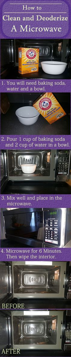 How to Clean and Deodorize A Microwave  1. You will need baking soda, water and a bowl. 2. Pour 1 cup of baking soda and 2 cup of water in a bowl.   3. Mix well and place in the microwave.  4. Microwave for 6 Minutes. Then wipe the interior.