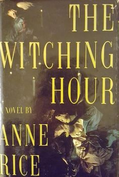 The Witching Hour, Anne Rice,