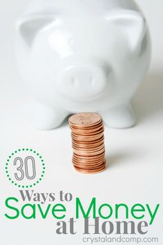 30 Ways to Save Money at Home.  Some awesome tips! #save #money #finances