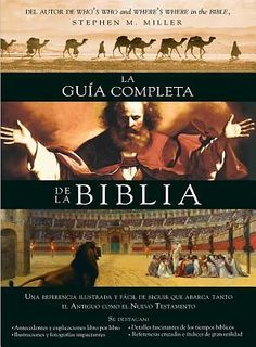 La Guia Completa de la Biblia Spanish edition of the bestselling Bible handbook, Complete Guide to the Bible, by Stephen M. Where In The Bible, Time In Spanish, Bible Guide, Editorial, New Bible, Bible Pdf, Understanding The Bible, Book Background, Old And New Testament