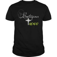 Contagious Love Great Gift For Any #God #Faithful Fan. Click Visit to order!!!! PRINTED IN THE USA! Share and Tag your friends who would love to wear this.