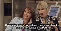 Oh my god, this almost killed me! Saffy's telling them they have to learn about menopause and Patsy says she can just put on a patch to take care of the ensuing Osteoperosis. God, this episode was hilarious! Help Quit Smoking, Giving Up Smoking, Quit Smoking Timeline, Patsy And Edina, Jennifer Saunders, Nicotine Patch, Joanna Lumley, All Things Fabulous, Ab Fab