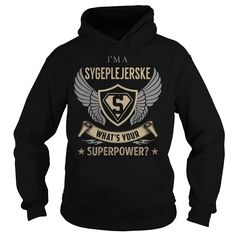 I am a Sygeplejerske What is Your Superpower Job Title TShirt