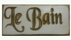 LE BAIN  French Bath Shabby Sign Paris Apt Chic Bathroom You Choose Colors!   #CajunSignShop #FrenchCountry