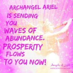 Thank you for leading me into the light, Archangel Ariel!                                                                                                                                                      More
