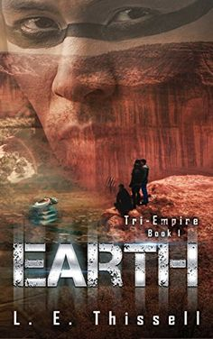 EARTH: Tri-Empire by [Thissell, L. E.]