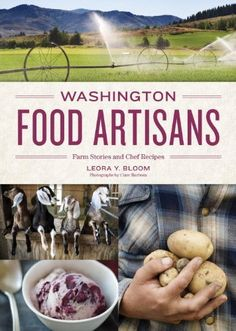 Washington Food Artisans: Farm Stories and Chef Recipes by Leora Bloom. Save 34 Off!. $23.02. Publisher: Sasquatch Books (April 24, 2012). Publication: April 24, 2012. Author: Clare Barboza. 224 pages