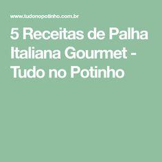 5 Receitas de Palha Italiana Gourmet - Tudo no Potinho