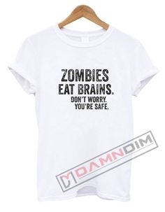 Zombies Eat Brains T Shirt. cotton t-shirt (except for heather colors, which contain polyester) by teesbell. Funny Graphic Tees, Zombies, Size Chart, Brain, T Shirts For Women, Eat, The Brain