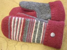 I love my mittens like this! They're made from old sweaters! :)