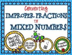 This product contains a scavenger hunt that students will use to practice and reinforce converting improper fractions to mixed numbers. These problems emphasize fourths, eighths and twelfths.Students will work their way around the room using QR Codes!