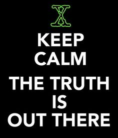 Keep calm  The t...X Files The Truth Is Out There Wallpaper