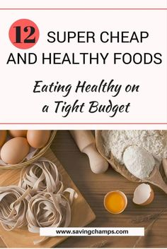 12 super cheap foods for a healthy diet | learn about how save money on groceries | eat healthy on a budget | save money on food | save money on groceries | money-saving tips on food