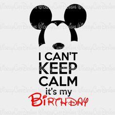 I can't keep calm birthday boy svg, dxf, eps, png digital file Disney Birthday Quotes, Disney Birthday Shirt, Birthday Boy Shirts, Disney Quotes, Boy Birthday, Happy Birthday, Disney Fonts, Disney Diy, Disney Crafts