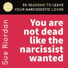 50 Reasons to leave your Narcissistic Lover: You are not dead like the narcissist wanted. #RossRosenberg, #Narcissism, #Narcissistic, #narcissistscruel, #manipulation, #Narcissismexpert, #Psychology, #Sociopath, #NPD, #narcissisticpersonalitydisorder , #Codependency, #Manipulation, #PTSD, #CPTSD, #EmotionalAbuse, #DomesticAbuse, #Abuse, #MentalIllness, #Support, #Depression, #Help, #Healing, #Heal, #Codependent, #TracyMalone, #Tracyamalone, #recovery, #redflags, #gaslighting, #lovebombing…