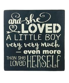 'And She Loved A Little Boy Very Very Much' Wall Sign