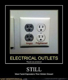 Electrical outlets. Still more emotions than Kristin Stewart.