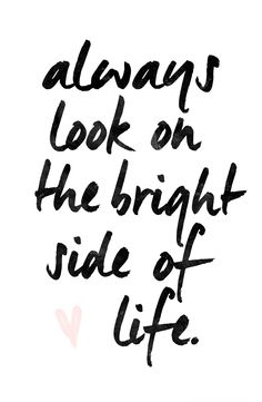 Always look on the bright side of life"