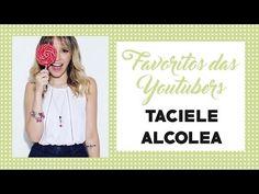 O que está em alta pras Youtubers: Taciele Alcolea
