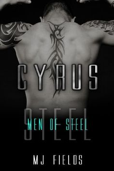 Cyrus (Men Of Steel) by MJ Fields, http://www.amazon.com/dp/B00GB36DDI/ref=cm_sw_r_pi_dp_m5fAtb0XJQT28