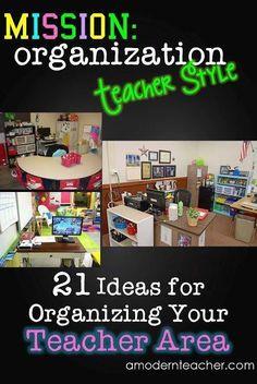 Mission Organization: 21 Ideas on Organizing Your Teacher Area