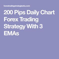 200 Pips Daily Chart Forex Trading Strategy With 3 EMAs