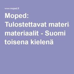 Moped: Tulostettavat materiaalit - Suomi toisena kielenä Languages, Idioms