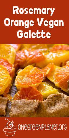 .org/vegan-recipe/rosemary-orange-galette/ #eatfortheplanet #vegan ...