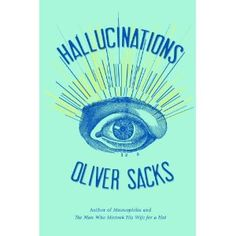 Oliver Sacks is an amazing writer and a very interesting thinker.  This promises to be a great book.