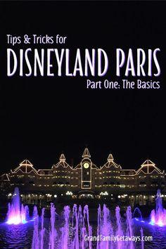 Disneyland Paris Tips & Tricks:  The Basics (Part 1 of 3) -  Grand Family Getaways.com