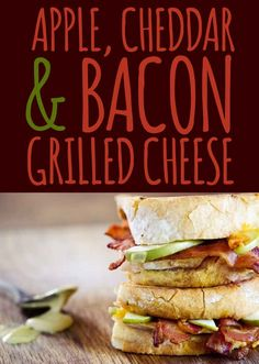 Apple, Cheddar & Bacon Grilled Cheese
