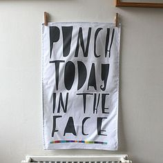'Punch Today In The Face' Tea Towel