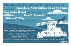 We hope to see you at the Kentucky Great Writers Series next Tuesday, September 15th.  There will be a 30-minute open-mic at 7:00pm, followed by featured author readings at 7:30pm. After the author readings, the audience will have the opportunity to get books signed. Locally owned Morris Book Shop will be on hand selling books.  http://carnegiecenterlex.org/…/kentucky-great-writers-seri…/