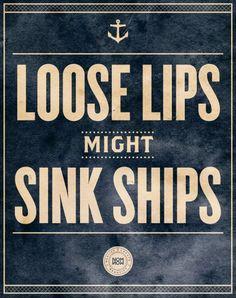 loose lips.