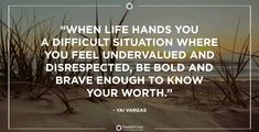 Knowing Your Worth, Be Bold, Brave, Leadership, How Are You Feeling, Feelings, Life, Be You Bravely