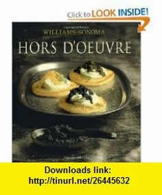 Hors DOeuvre William Sonoma Collection (9780743224420) Brigit Legere Binns, Noel Barnhurst, Chuck Williams , ISBN-10: 0743224426  , ISBN-13: 978-0743224420 ,  , tutorials , pdf , ebook , torrent , downloads , rapidshare , filesonic , hotfile , megaupload , fileserve