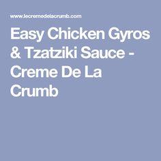 Easy Chicken Gyros & Tzatziki Sauce - Creme De La Crumb