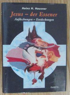 Jesus der Essener * Aufdeckungen Entdeckungen * Heinz Hausner 1995
