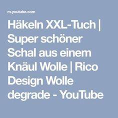 Häkeln XXL-Tuch   Super schöner Schal aus einem Knäul Wolle   Rico Design Wolle degrade - YouTube