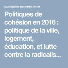 Politiques de cohésion en 2016 : politique de la ville, logement, éducation, et lutte contre la radicalisation