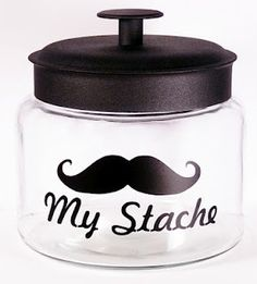 for the dad with a sweet tooth - Today's project was a candy jar for my husband to take to work. He has a bit of a sweet tooth. I found this cute, easy to open jar at Hobby Lobby, and cut the vinyl with my cricut...  Adorable! @ http://suziehc.blogspot.com/2011/09/my-stache-candy-jar.html