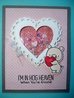 BB Hog Heaven; My Favorite Things; Shaker Valentine; My Creative Time; Stitched Scallop Heart Die