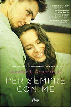 """Leggere Romanticamente e Fantasy: Recensione """"Per sempre con me"""" di Jennifer L. Arme..."""