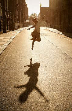 Life is great. DANCE! & dance with such conviction that it reflects in your shadow like Peter Pan.