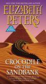 Crocodile on the Sandbank (Amelia Peabody Series #1) Amelia Peabody is my new favorite character