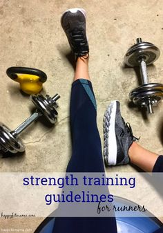 Stregnth training guidelines for runners _ happyfitmama.com