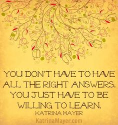 Be willing to learn quote via www.KatrinaMayer.com