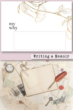A free printable to write out your why for wanting to write and publish a memoir Three journal questions to ask yourself and a quote to inspire you to stick your why for writing a memoir.