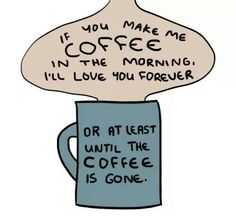 Coffee!...:)