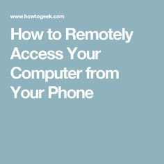 How to Remotely Access Your Computer from Your Phone Life Hacks Computer, Iphone Life Hacks, Computer Projects, Computer Lessons, Computer Basics, Computer Help, Computer Internet, Computer Supplies, Computer Books